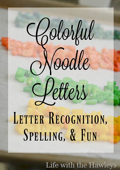 Colorful Noodle Letters Life with the Hawleys