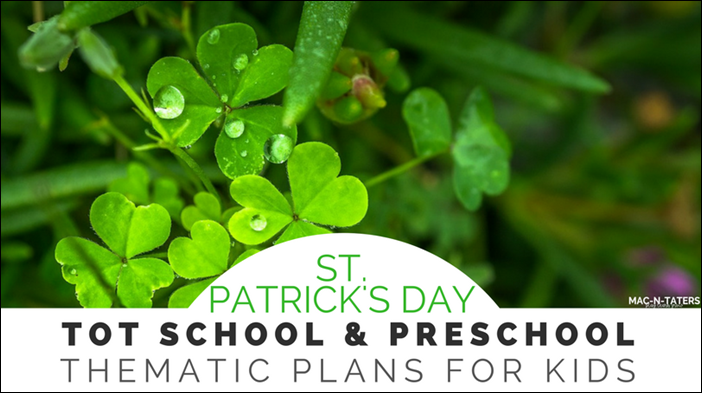 St. Patrick's Day Tot School and Preschool Thematic Plans for Kids