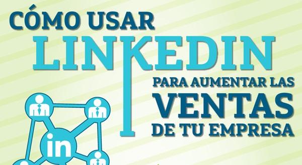 Cómo usar Linkedin para aumentar las Ventas de tu Empresa (infografía)