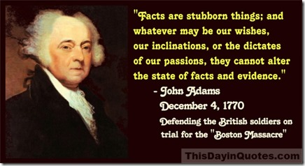 John Adams, Facts are stubborn things quote TDIQ