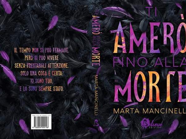 Ti amerò fino alla morte di Marta Mancinelli | Presentazione