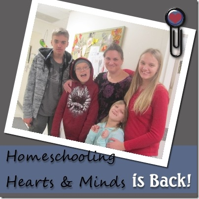 Homeschooling Hearts & Minds is back after a year hiatus!