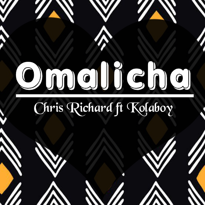 [Music] Chris Richard ft Kolaboy - Omalicha (cover)