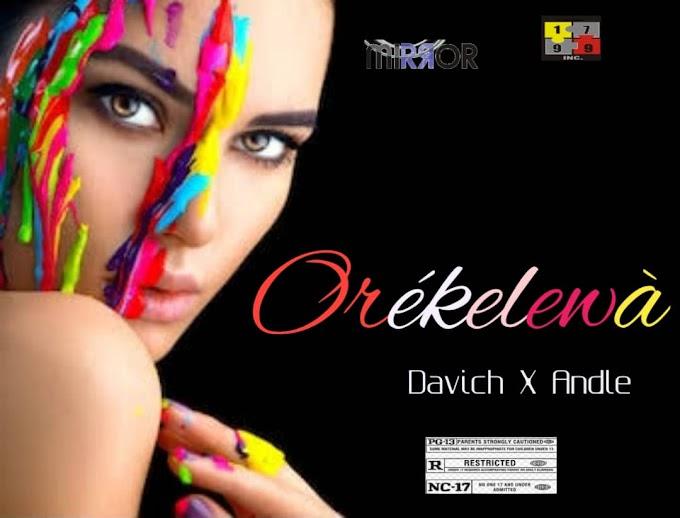 (Music) Orekelewa - Davich ft Andle