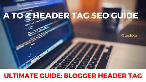 Blogger h1 h2 header tag optimization