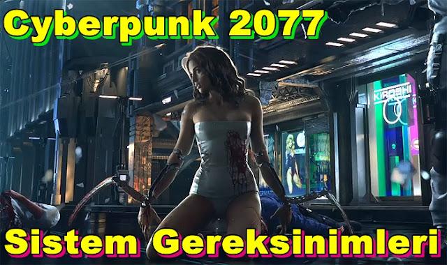 Cyberpunk 2077 PC Sistem Gereksinimleri