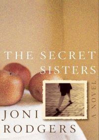 The Secret Sisters By Joni Rodgers