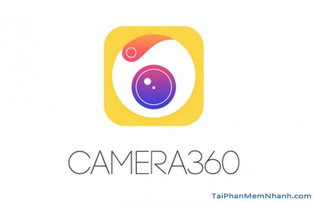 Tải ứng dụng chụp ảnh tự sướng Camera 360 cho iPhone