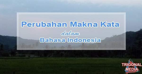 Perubahan Makna Kata dalam Bahasa Indonesia