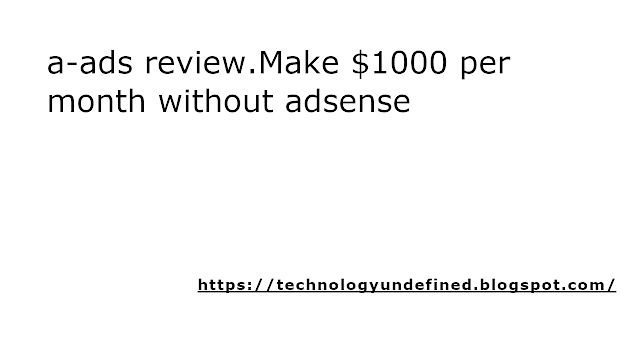 a-ads.com review Make 1000$ per month without adsense