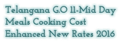 Telangana G.O 11-Mid Day Meals Cooking Cost Enhanced New Rates 2016