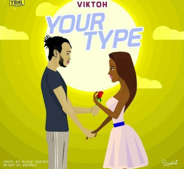 [Music] Viktoh – Your Type | @Viktoh_ybnl