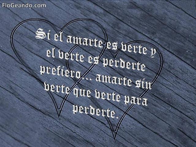 Si el amarte es verte…