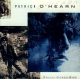 Patrick O'Hearn - Rivers Gonna Rise
