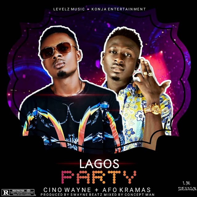 LAGOS PARTY--CINO WAYNE ft AFO KRAMAS