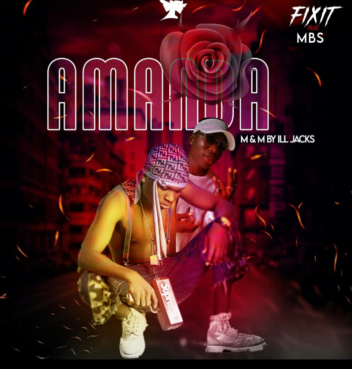 [MUSIC]:Amanda-Fixit Ft Mbs (Prod.By Ill Jacks)Mp3 Download