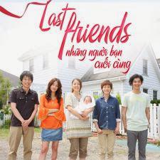 Last Friends - Những Người Bạn Cuối Cùng