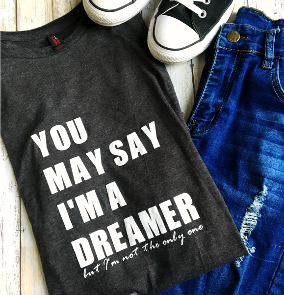 you may say i'm a dreamer tee