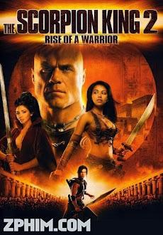 Vua Bọ Cạp 2: Chiến Binh Trỗi Dậy - The Scorpion King: Rise of a Warrior (2008) Poster
