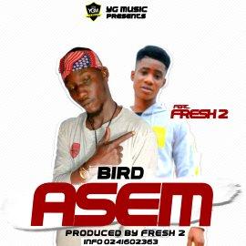 B-Bird ft Fresh2-Asem(Prod.By Fresh2)