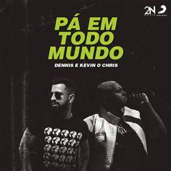 Kevin O Chris e Dennis DJ – Pá Em Todo Mundo download grátis