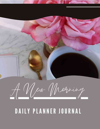 A New Morning Daily Planner Journal - Printable Digital Book