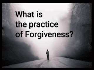 What's the practice of Forgiveness?