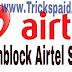 Tricks To Unblock Airtel Sim 2016
