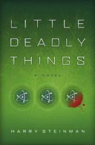 Little Deadly Things By Harry Steinman Sci Fi Thriller 40 Five Star Reviews