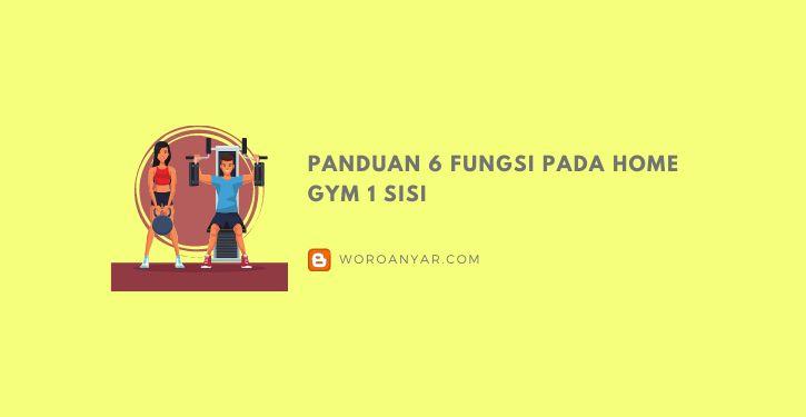 Panduan 6 Fungsi pada Home Gym 1 Sisi