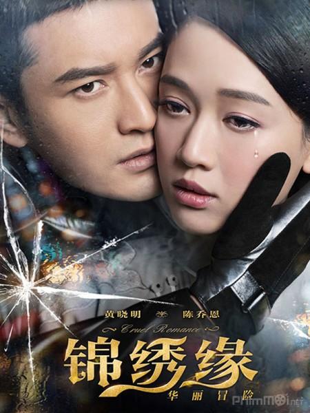 Cẩm Tú Duyên Hoa Lệ Mạo Hiểm - Cruel Romance 2015