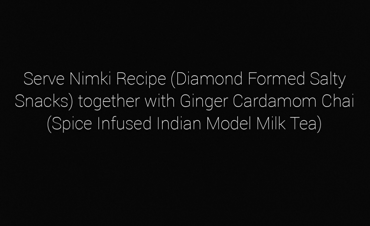 The way to make Nimki Recipe