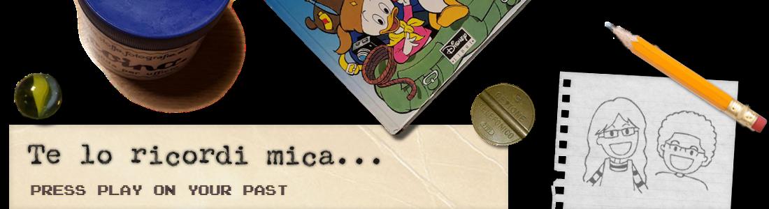 Te lo ricordi mica...