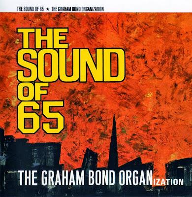 Graham Bond Organization ~ 1965 ~ The Sound Of '65