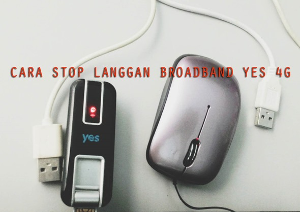 Cara Stop Langgan (Terminate) Broadband Yes 4G