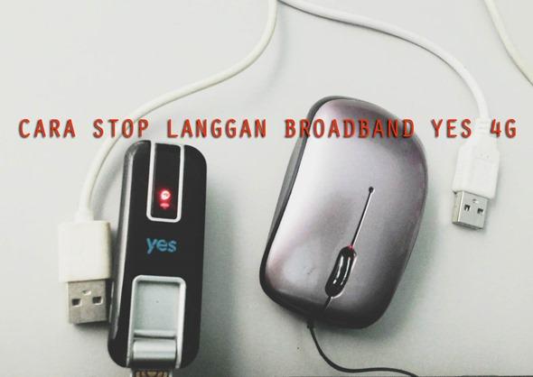 Cara Stop Langgan (Terminate) Broadband Yes 4G