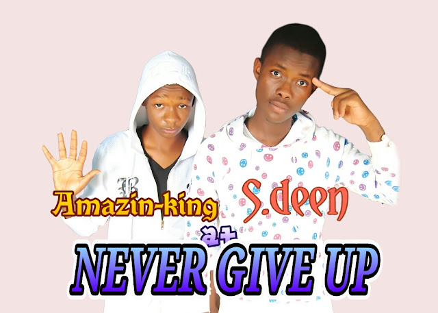 Never giveup - sdeen ft. Amazinking