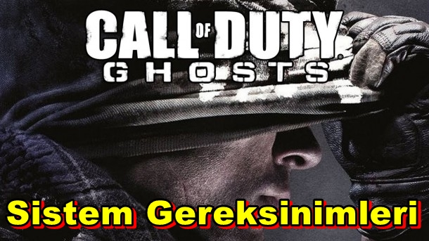 Call of Duty: Ghosts PC Sistem Gereksinimleri