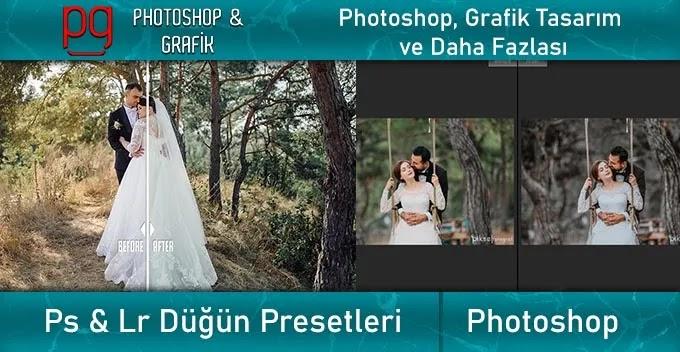Ligtroom ve Photoshop Düğün Presetleri | Lr & Ps Wedding Presets