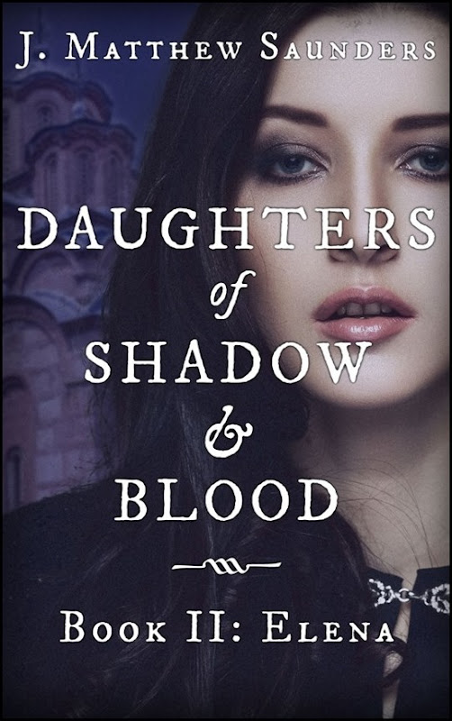 Daughters of Shadow & Blood, Book II - Elena