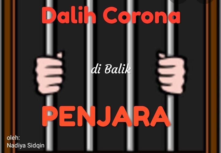 Menyoal Dalih Corona di balik Penjara
