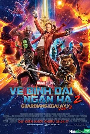 Phim Vệ Binh Dải Ngân Hà 2 - Guardians Of The Galaxy 2 (2017)