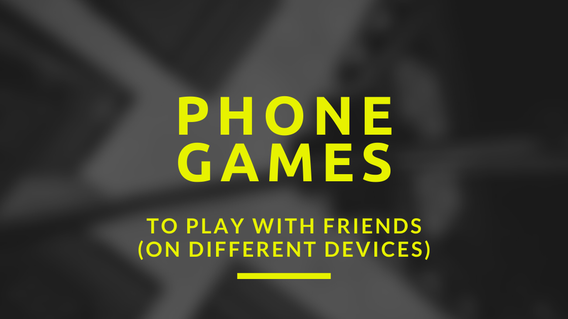 fun games to play with friends on phone