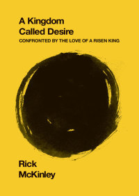 A Kingdom Called Desire By Rick McKinley