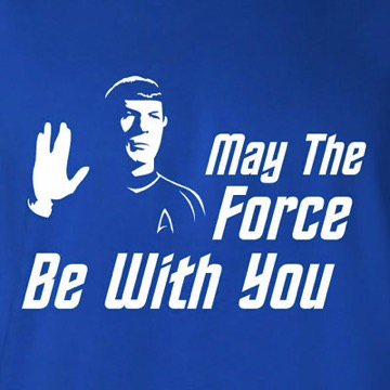 May The Force Be With You TShirt