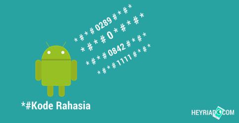 Inilah instruksi belakang layar Android terbaru dan paling lengkap Kumpulan 36 Kode Rahasia HP Android Terlengkap