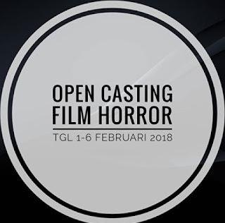 info open casting mencari pemain film horror februari 2018