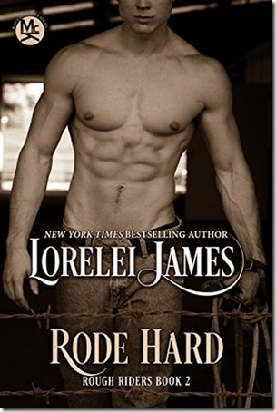 Review: Rode Hard (Rough Riders #2) by Lorelei James | About That Story