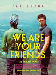 We Are Your Friends - Những Người Bạn Của Bạn