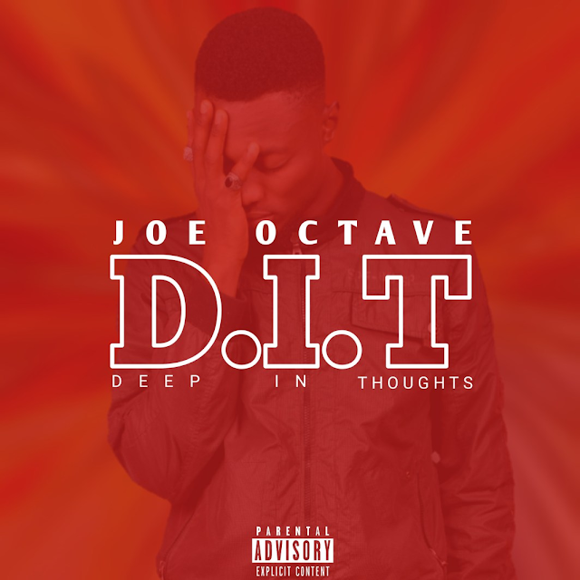 Joe Octave – DIT (Deep In Thoughts) (Freestyle)